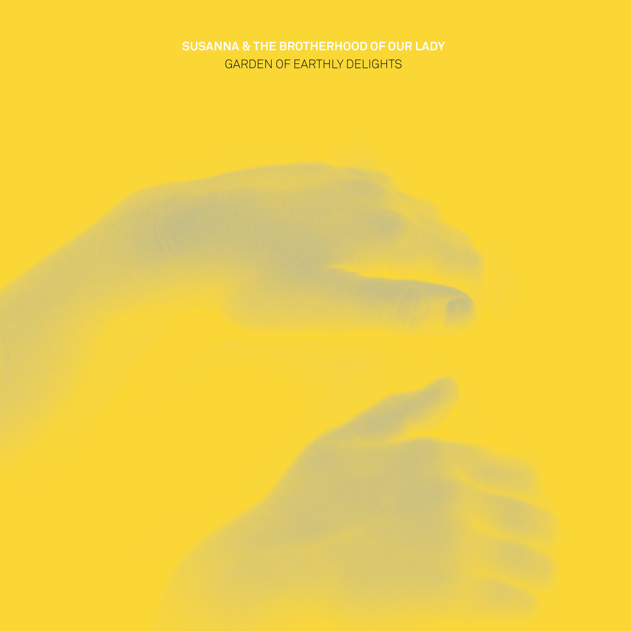 Garden of Earthly Delights - Susanna & the Brotherhood of Our Lady  (CD/VINYL)